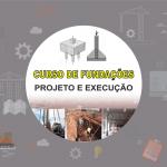 Curso Fundação de Edificações : Projeto e Execução