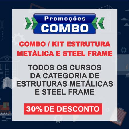 COMBO/ KIT – ESTRUTURAS METÁLICAS E STEEL FRAME