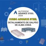 Curso Advance Steel : Detalhamento de Galpão de Alma Cheia