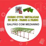 Curso Cype / Metálicas 3D 2018 : Galpão e Mezanino
